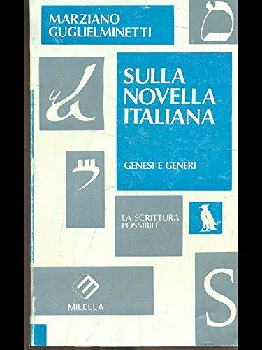Sulla novella italiana: Genesi e generi (La scrittura possibile) (Italian Edition) (8870481905) by Guglielminetti, Marziano