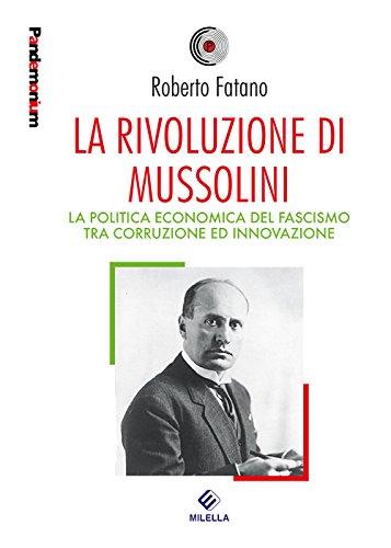 La rivoluzione di Mussolini : la politica: Fatano,Roberto
