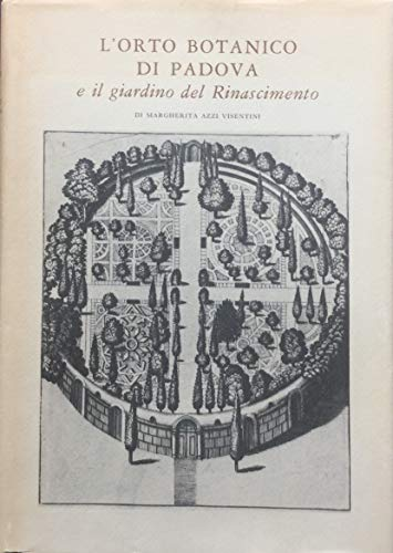 L'orto botanico di Padova e il giardino: VISENTINI, MARGHERITA AZZI