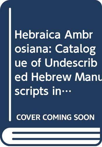 Hebraica Ambrosiana. I. Catalogue of Undescribed Hebrew: Luzzatto, Aldo, &