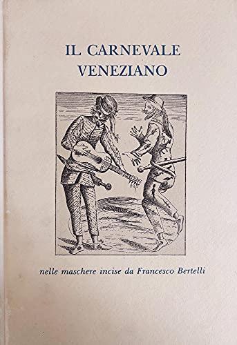 Il carnevale veneziano nelle maschere incise da Francesco Bertelli (Paperback)