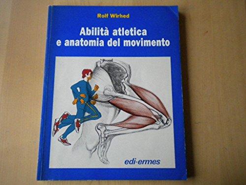9788870510287: Abilità atletica e anatomia del movimento