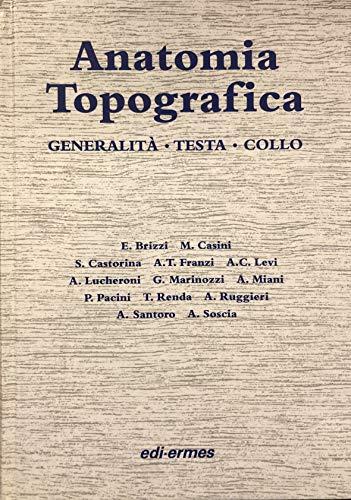 9788870512076: Anatomia topografica. Generalità. Testa e collo