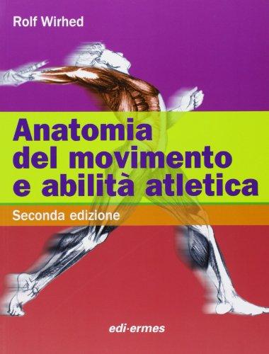 9788870512113: Anatomia del movimento e abilità atletica