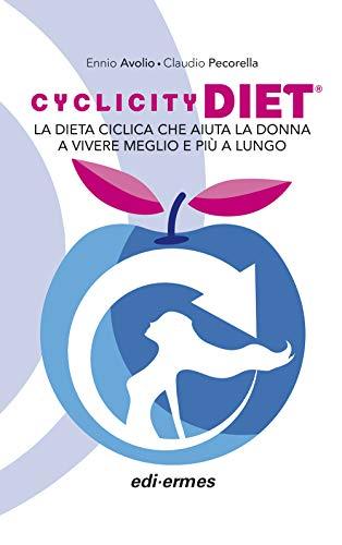 9788870517255: Cyclicity Diet. La dieta ciclica che aiuta la donna a vivere meglio e più a lungo