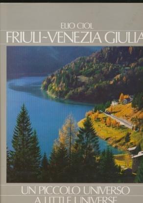 FRIULI-VENEZIA GIULIA: UN PICCOLO UNIVERSO [A LITTLE: Elio & Luciana