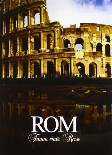 Rom Traum einer Reise: Huber Simeone Ravaglioli Armando