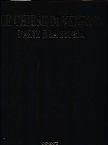9788870571530: Le Chiese di Venezia: L'arte e La Storia