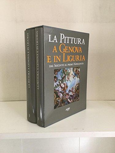 La Pittura a Genova e in Liguria dal Seicento al primo Novecento