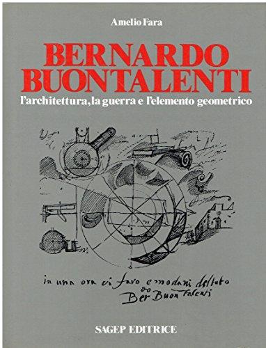 9788870582703: Bernardo Buontalenti: L'architettura, la guerra e l'elemento geometrico (Città, difese e architettura) (Italian Edition)