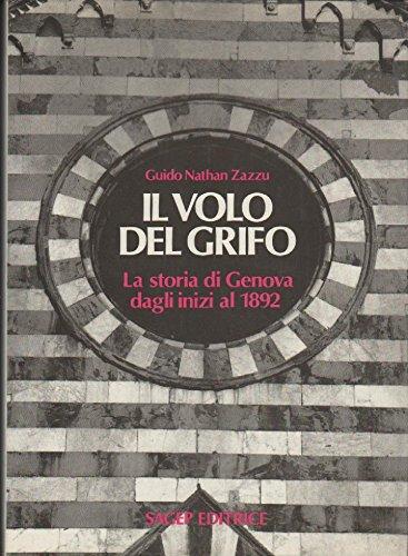9788870583762: Il volo del grifo: La storia di Genova dagli inizi al 1892 (Italian Edition)