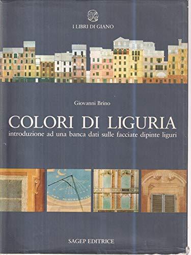 9788870583885: Colori DI Liguria: Introduzione AD UNA Banca Dati Sulle Facciate Dipinte Liguri (I Libri di Giano) (Italian Edition)