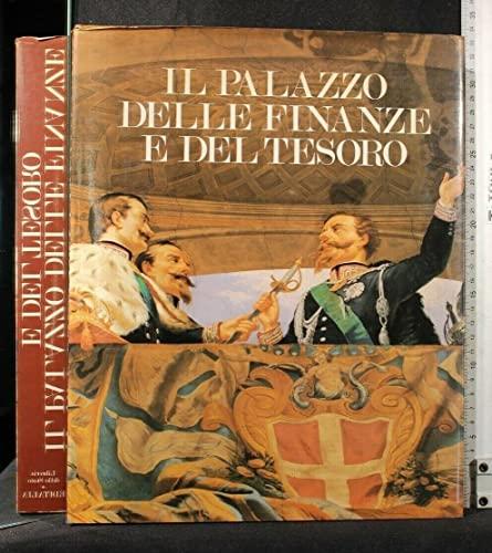 Il Palazzo delle Finanze e del Tesoro.: Borsi,Franco. Spagnesi,Gianfranco. Piantoni,Gianna e altri.