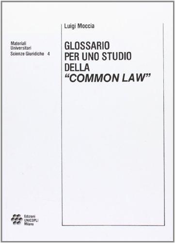9788870611830: Glossario per uno studio della «Common law» (Diritto. Materiali universitari)