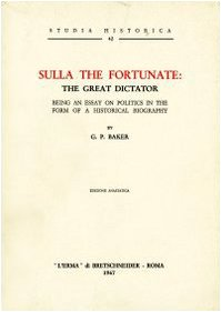 9788870621129: Sulla the fortunate: the great dictator; being an essay on politics in the form of a historical biography.