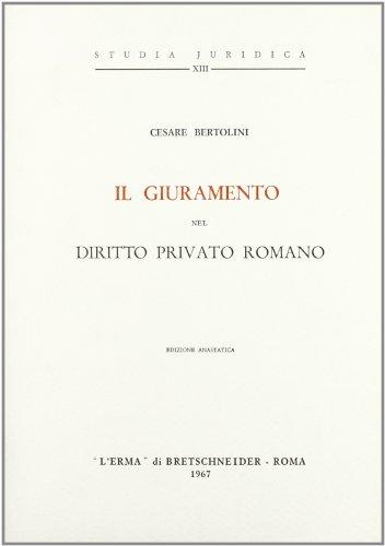 Il giuramento nel diritto privato romano (1886): Cesare Bertolini