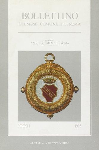 Bollettino dei Musei comunali di Roma. Vol. 32.