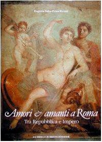 9788870627831: Amori e amanti a Roma: Tra Repubblica e Impero (Italian Edition)