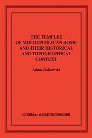 9788870627985: The temples of Mid-Republican Rome and their historical and topographical context (Saggi di storia antica)