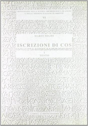 9788870628302: Iscrizioni di Cos (Monografie Scuola archeologica di Atene e delle missioni italiane in Oriente)