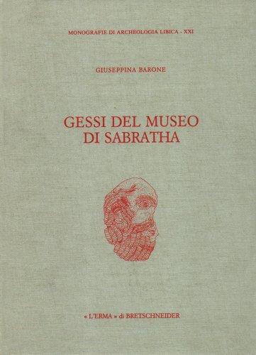 Gessi Del Museo Di Sabratha: Barone, Giuseppina;Epifanio Vanni, Elena;Mathaf Sabratah