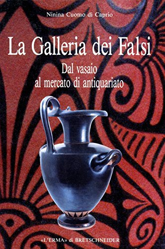 La Galleria dei Falsi: Dal vasaio al mercato d'antiquariato (Italian Edition) (887062840X) by Ninina Cuomo Di Caprio