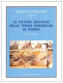 Le Pitture Erotiche Delle Terme Suburbane Di Pompei: Jacobelli, Luciana