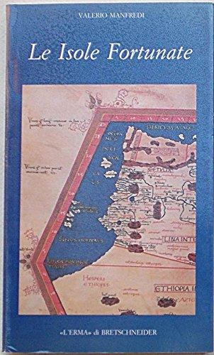 9788870629453: Le isole fortunate. Topografia e storia di un mito