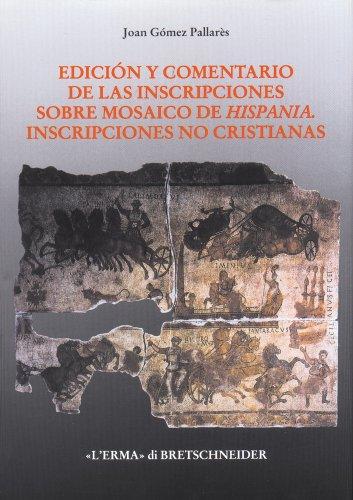 9788870629774: Edicion y Comentario de Las Inscripciones Sobre Mosaico de Hispania: Inscripciones No Cristianas (Studia Archaeologica)