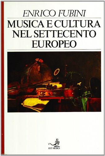Musica e Cultura Nel Settecento Europeo: Enrico Fubini