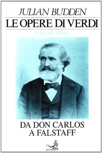 9788870630589: Le opere di Verdi: 3 (Autori e opere)