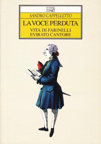 9788870632231: La voce perduta: Vita di Farinelli, evirato cantore (Biblioteca di cultura musicale) (Italian Edition)