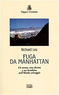9788870633443: Fuga da Manhattan. Un uomo, una donna e un bambino nell'Alaska selvaggia