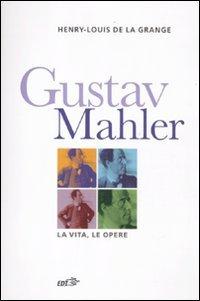 Gustav Malher. La vita, le opere (8870634930) by [???]