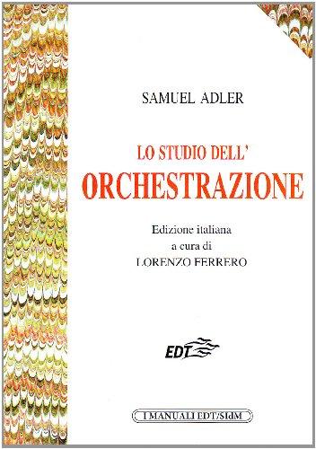 9788870637021: Lo studio dell'orchestrazione (I manuali EDT/SIDM)