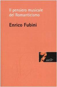 9788870638158: Il pensiero musicale del Romanticismo