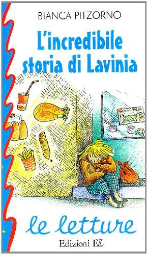9788870680980: L'incredibile storia di Lavinia (Le letture)