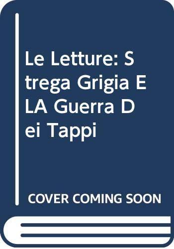 9788870680997: Le Letture: Strega Grigia E LA Guerra Dei Tappi (Italian Edition)