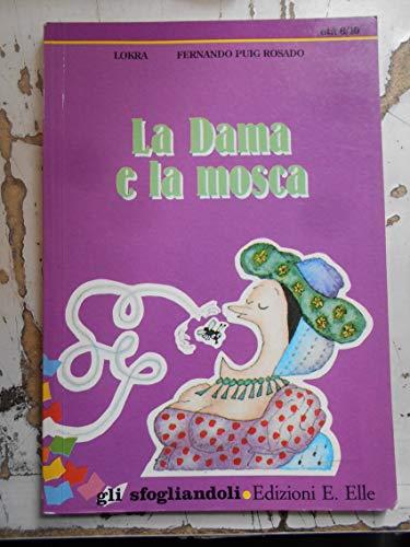La dama e la mosca (Gli sfogliandoli): Lokra; Fernando Puig