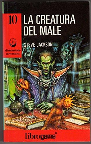 9788870685374: La Creatura del Male (Librogame) (Dimensione Avventura)