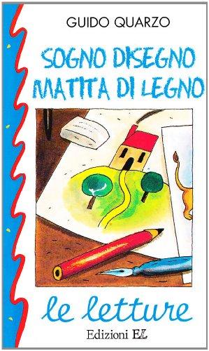 9788870687354: Le Letture: Sogno Disegno Matita DI Legno (Italian Edition)
