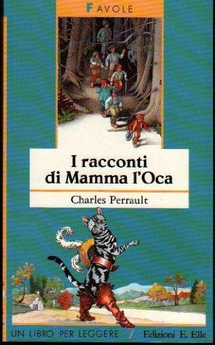 9788870688061: I racconti di Mamma l'Oca (Un libro per leggere)
