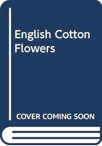 English Cotton Flowers. Floral Designs with Ornamental: Hageney, Wolfgang (arranged/edited)