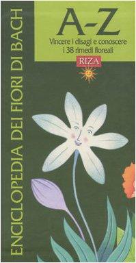 9788870710793: Enciclopedia dei fiori di Bach. A-Z. Vincere i disagi e conoscere i 38 rimedi floreali