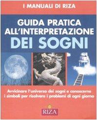 9788870711240: Guida pratica all'interpretazione dei sogni. Ediz. illustrata