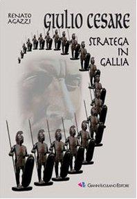 9788870727425: Giulio Cesare stratega in Gallia (Militaria)