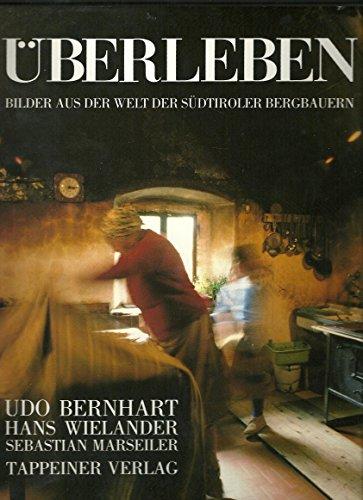 9788870730517: Uberleben. Bilder aus der Welt der Sudtiroler Bergbauern
