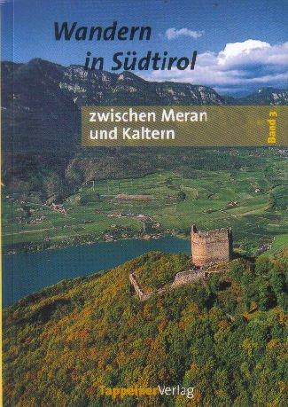 9788870730685: Zwischen Meran und Kaltern (Tourenbuch Südtirol Band 3)