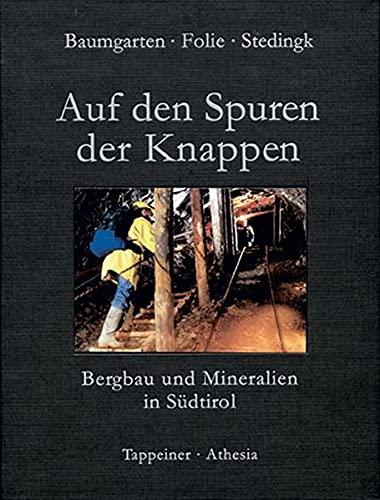 9788870732993: Auf den Spuren der Knappen (Bergbau in Südtirol und seine Mineralien)