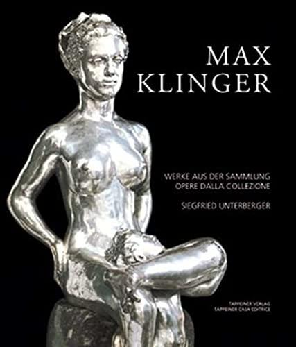 9788870733303: Max Klinger. Opere della collezione di Siegfried Unterberger